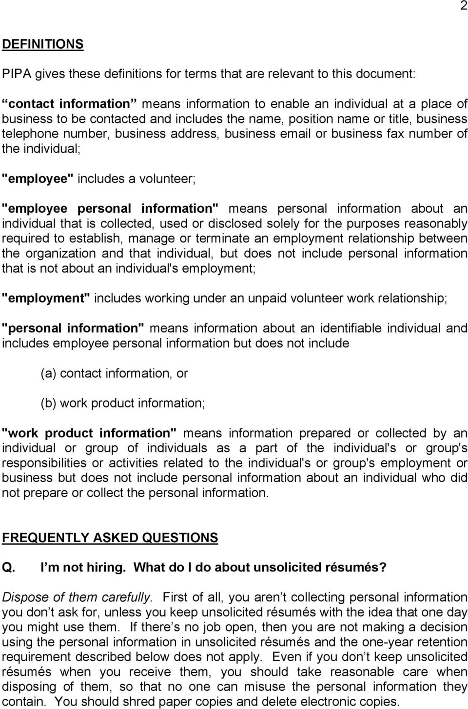 "information"" means personal information about an individual that is collected, used or disclosed solely for the purposes reasonably required to establish, manage or terminate an employment"