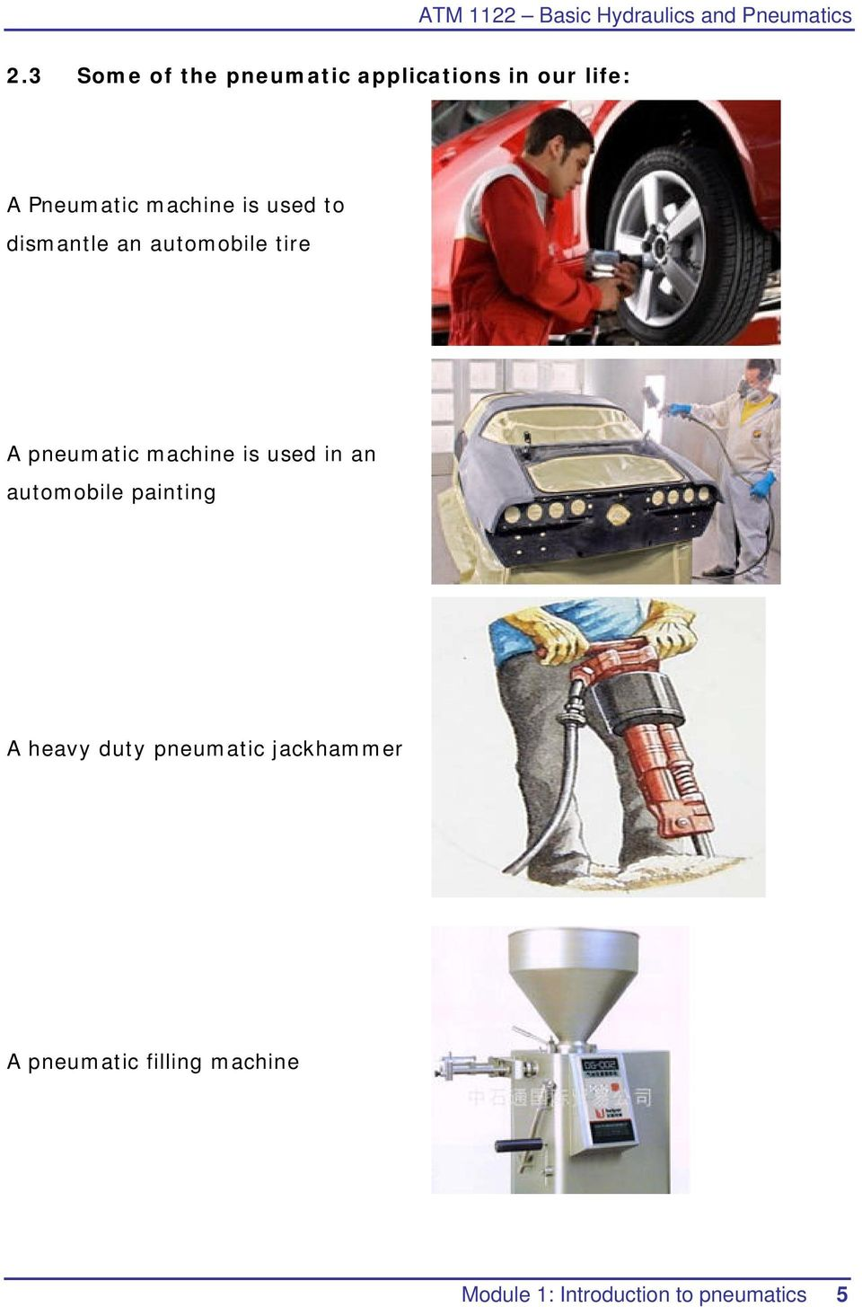 used to dismantle an automobile tire A pneumatic machine is used in an