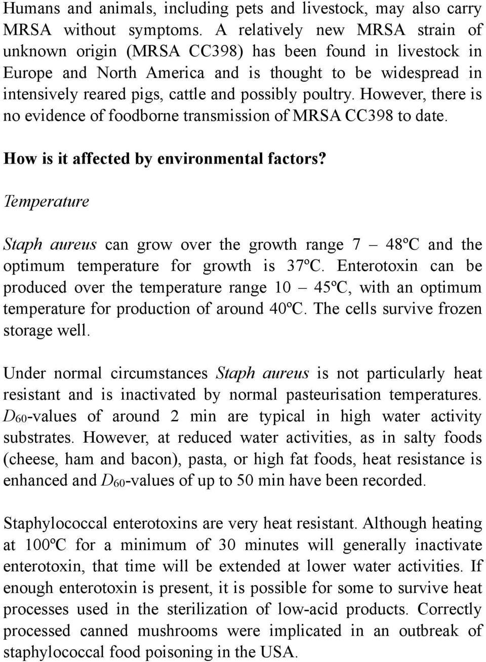 poultry. However, there is no evidence of foodborne transmission of MRSA CC398 to date. How is it affected by environmental factors?