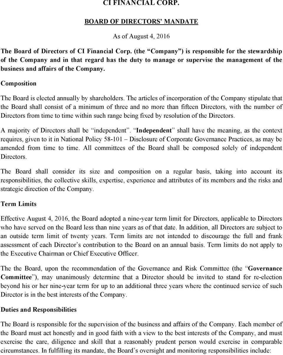 Composition The Board is elected annually by shareholders.