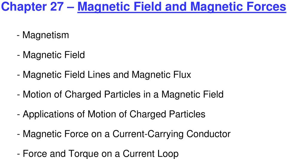 a Magnetic Field - Applications of Motion of Charged Particles - Magnetic