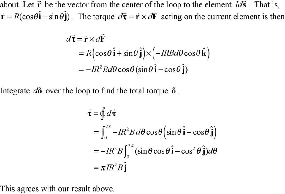+ sin# ĵ = $IR Bd# cos# (sin# î $ cos# ĵ) Integrate dô over the loop to find the total torque ô.
