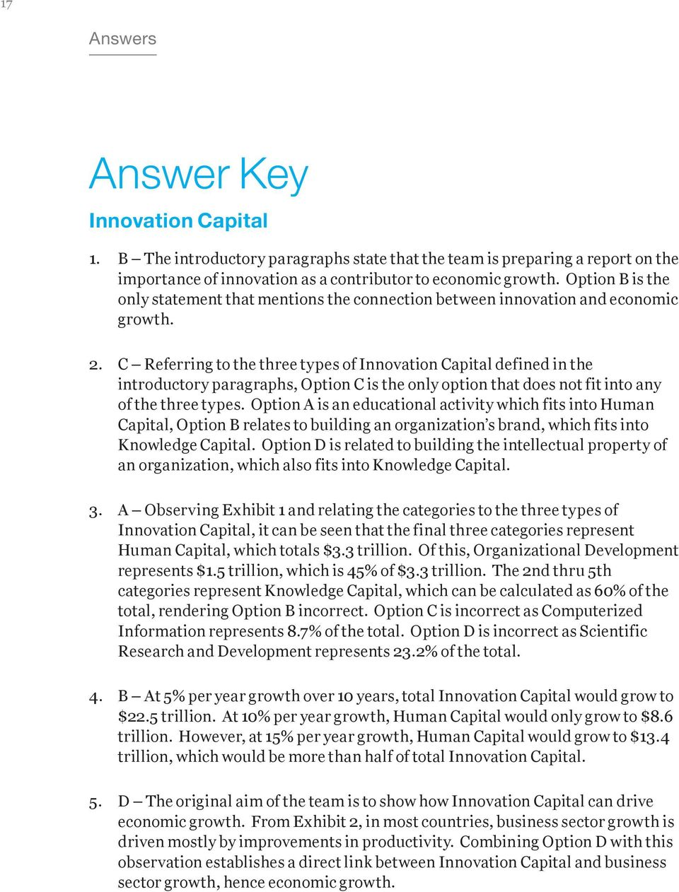 C Referring to the three types of Innovation Capital defined in the introductory paragraphs, Option C is the only option that does not fit into any of the three types.