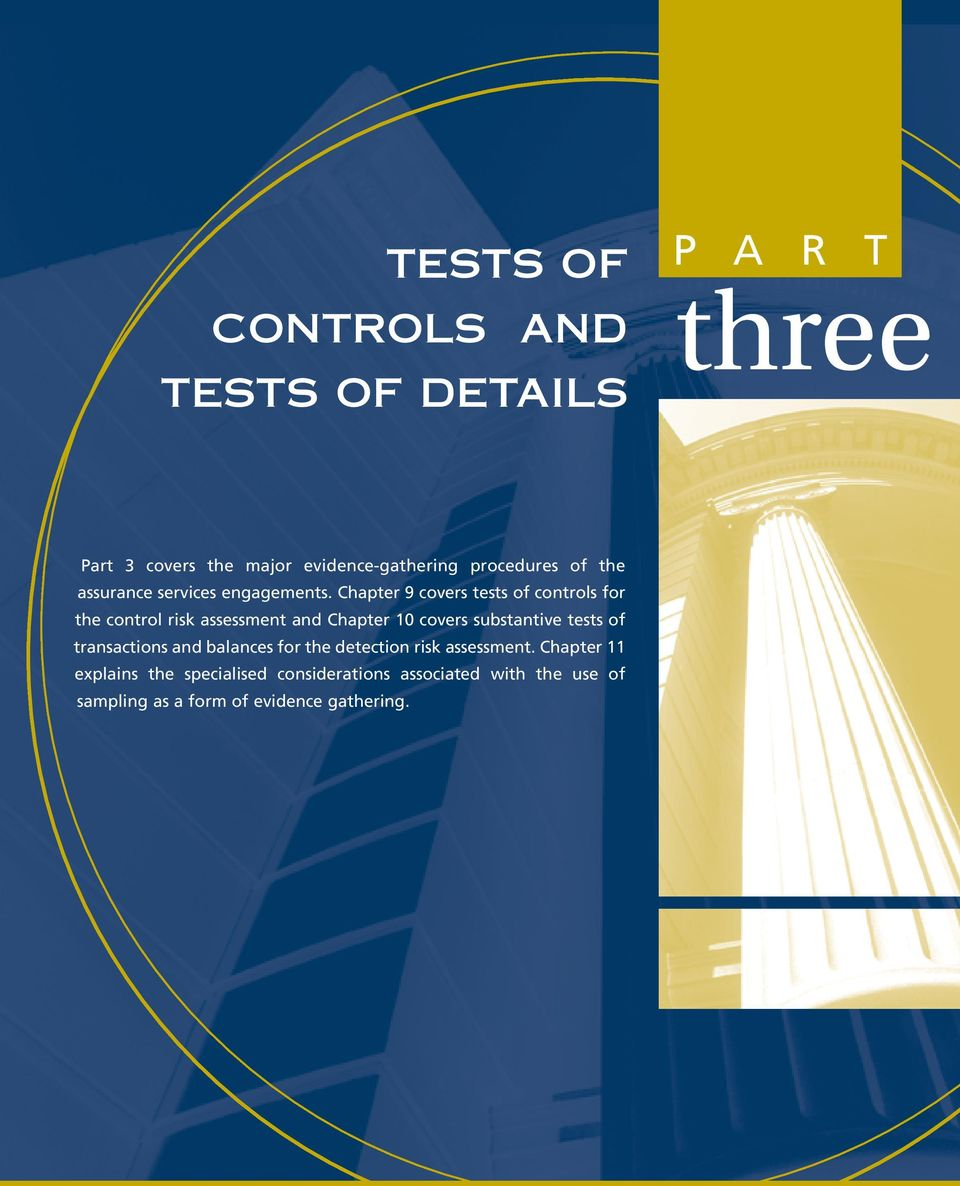 Chapter 9 covers tests of controls for the control risk assessment and Chapter 0 covers substantive tests of