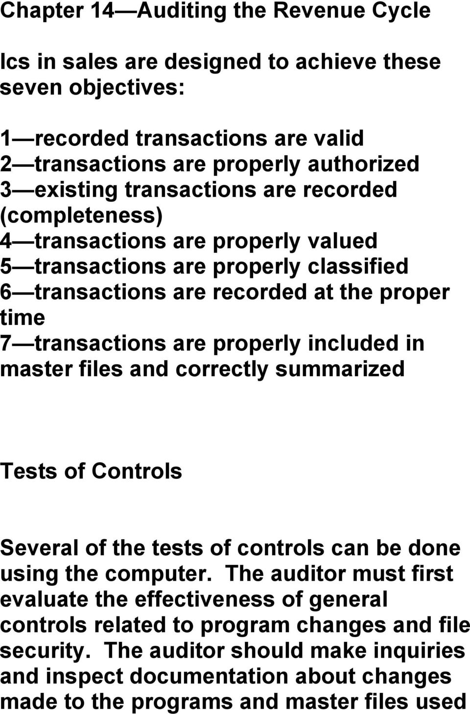 properly included in master files and correctly summarized Tests of Controls Several of the tests of controls can be done using the computer.