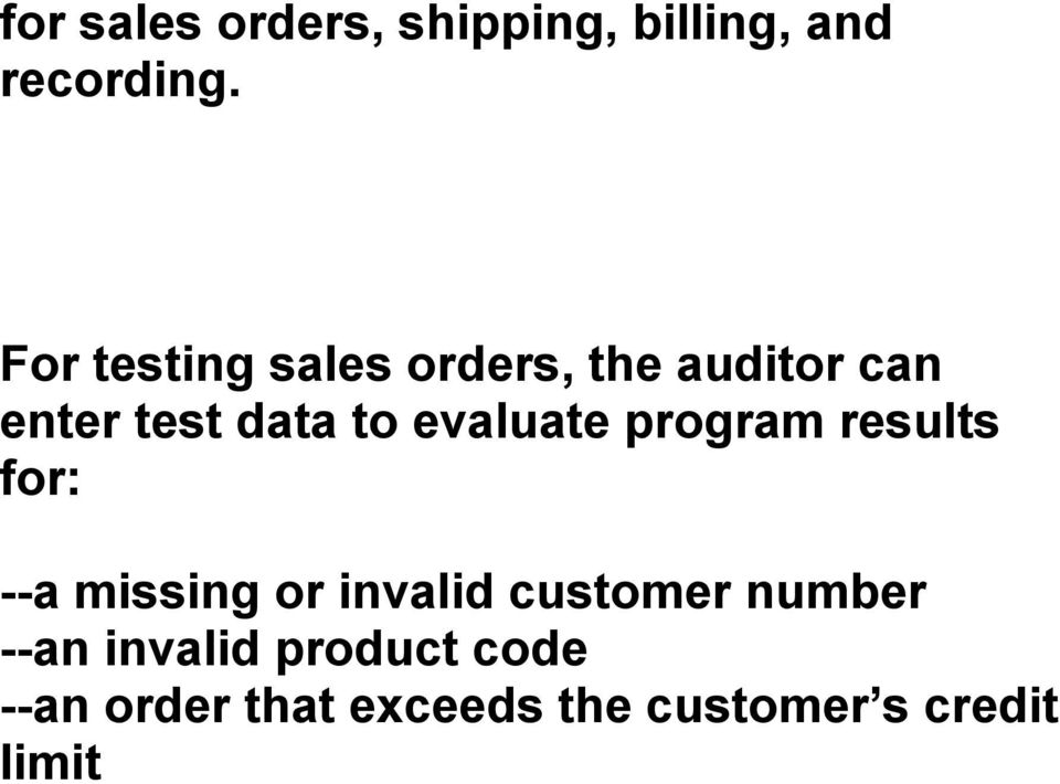 evaluate program results for: --a missing or invalid customer
