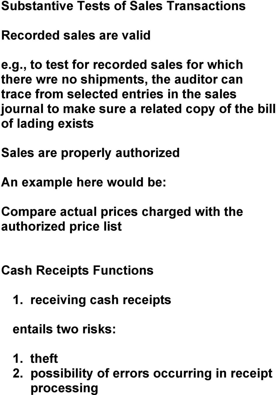 journal to make sure a related copy of the bill of lading exists Sales are properly authorized An example here would be: