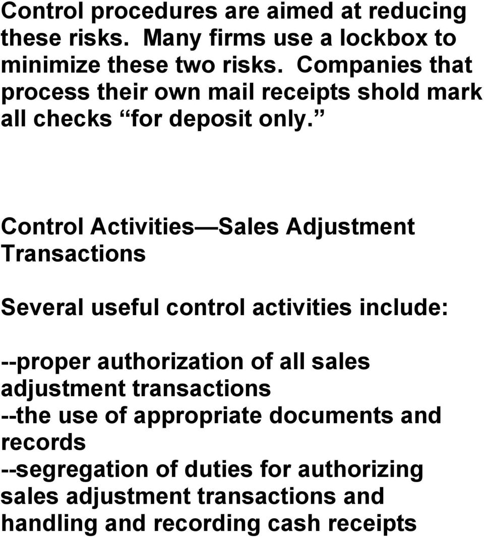Control Activities Sales Adjustment Transactions Several useful control activities include: --proper authorization of all