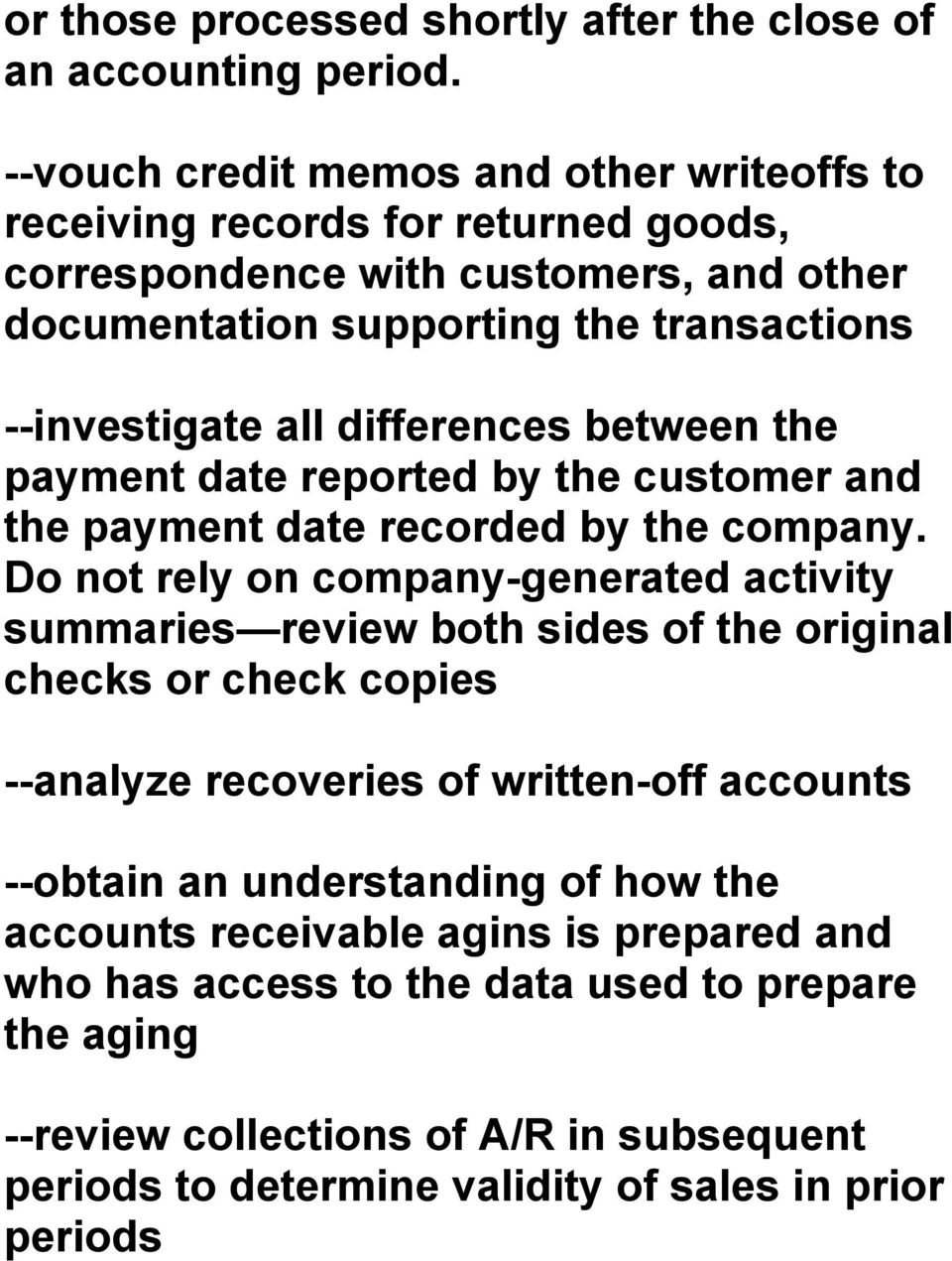 differences between the payment date reported by the customer and the payment date recorded by the company.