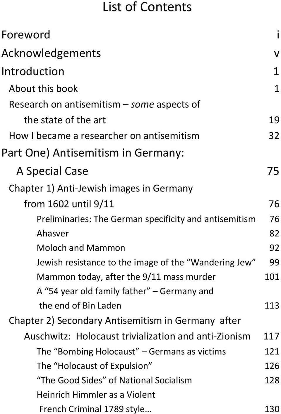 Jewish resistance to the image of the Wandering Jew 99 Mammon today, after the 9/11 mass murder 101 A 54 year old family father Germany and the end of Bin Laden 113 Chapter 2) Secondary Antisemitism