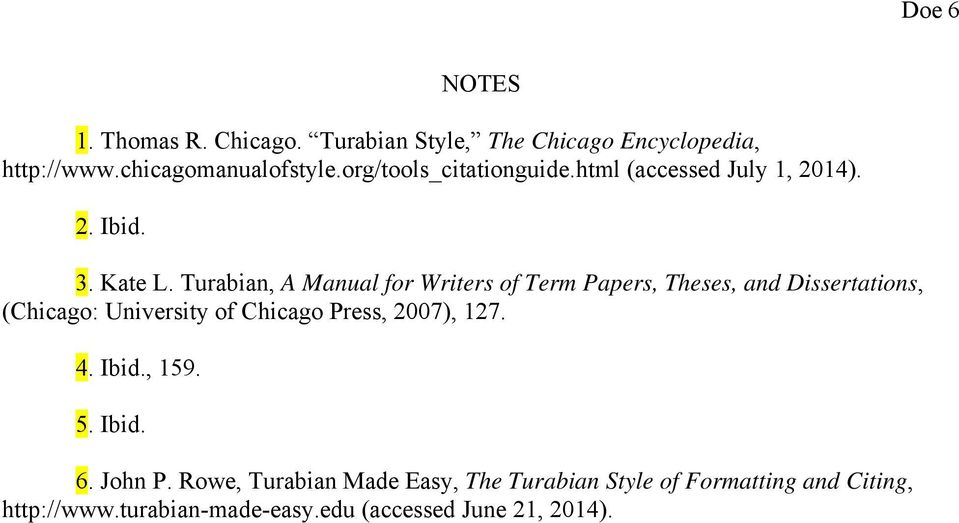 Turabian, A Manual for Writers of Term Papers, Theses, and Dissertations, (Chicago: University of Chicago Press,