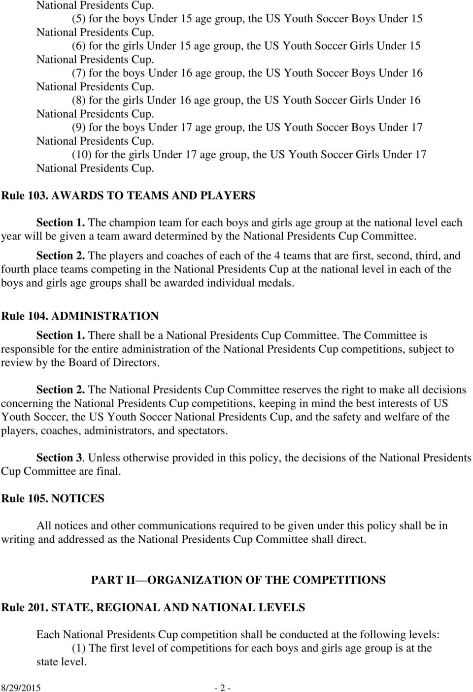 group, the US Youth Soccer Girls Under 17 Rule 103. AWARDS TO TEAMS AND PLAYERS Section 1.