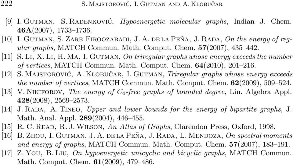 Gutman, On triregular graphs whose energy exceeds the number of vertices, MATCH Commun. Math. Comput. Chem. 64(2010), 201 216. [12] S. Majstorović, A. Klobučar, I.