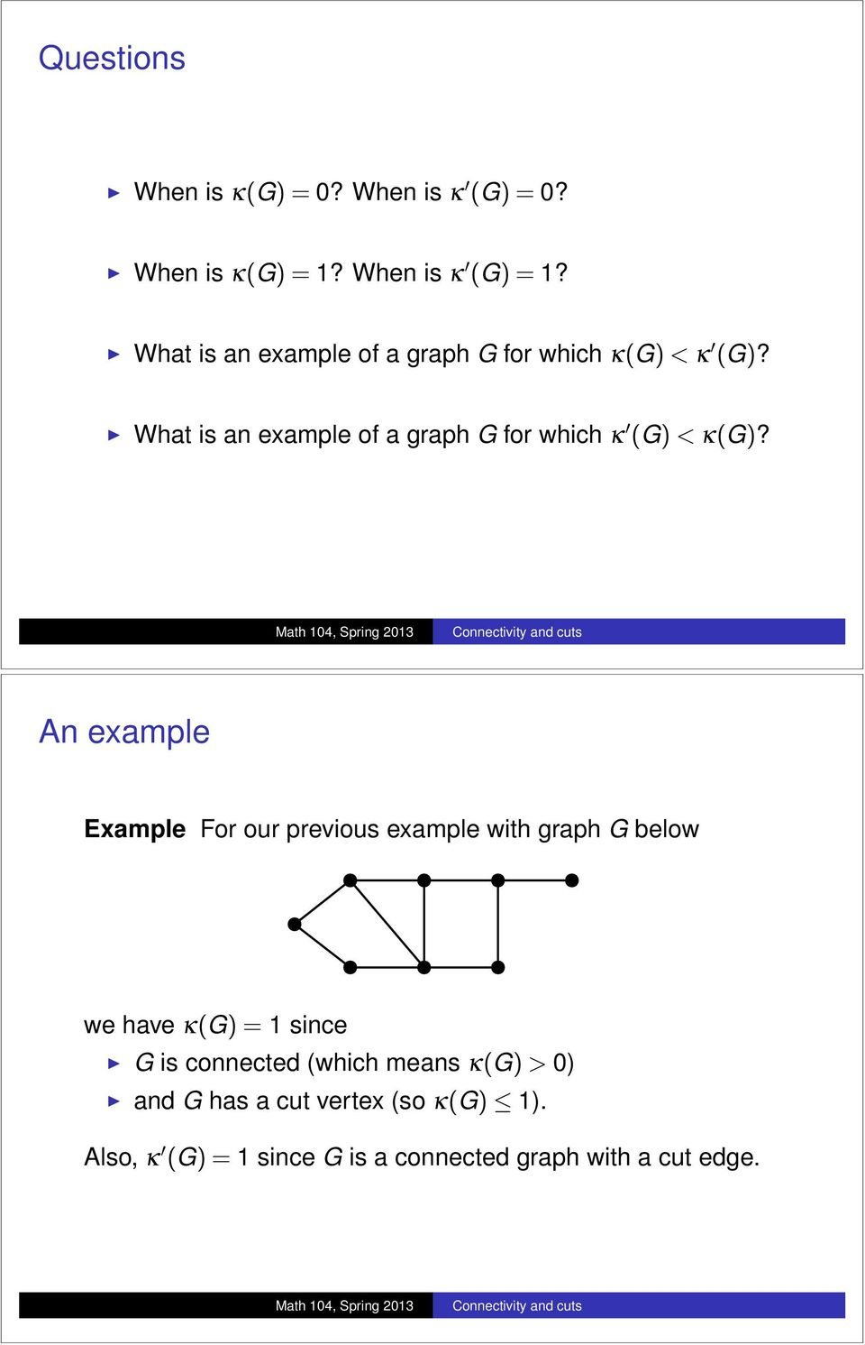 I What is an example of a graph G for which k 0 (G) < k(g)?