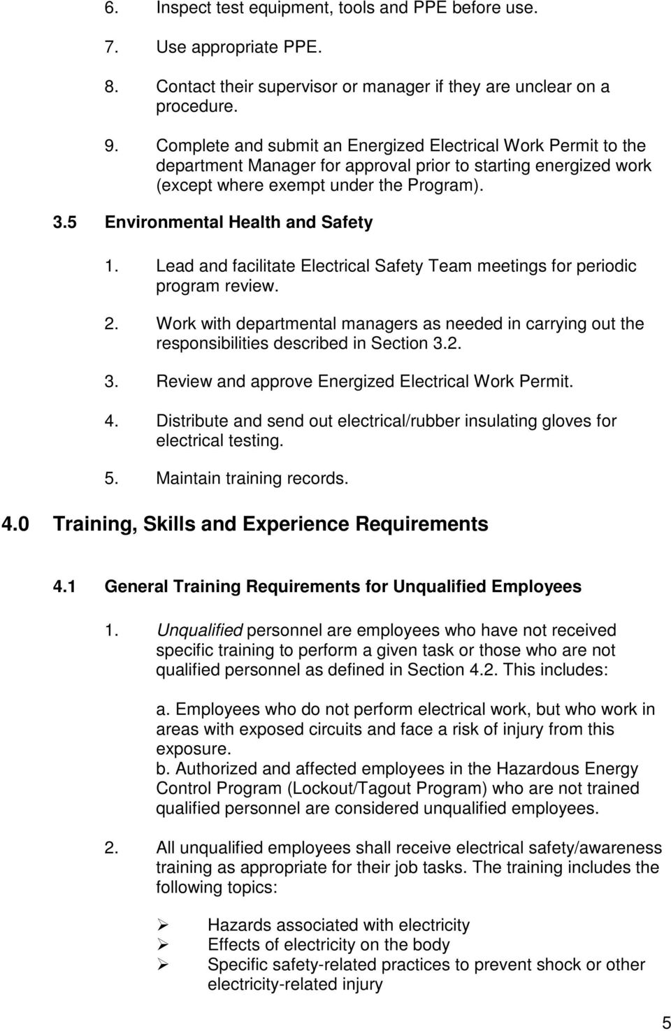 5 Environmental Health and Safety 1. Lead and facilitate Electrical Safety Team meetings for periodic program review. 2.