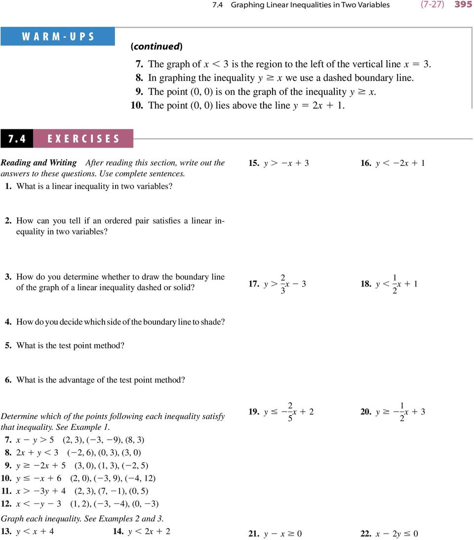 4 EXERCISES Reading and Writing After reading this section, write out the answers to these questions. Use complete sentences.. What is a linear inequalit in two variables?