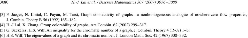[4] H.-J Lai, X. Zhang, Group colorability of graphs, Ars Combin. 62 (2002) 299 317. [5] G. Sz