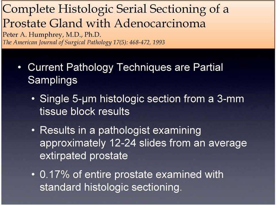 The American Journal of Surgical Pathology 17(5): 468-472, 1993 Current Pathology Techniques are Partial