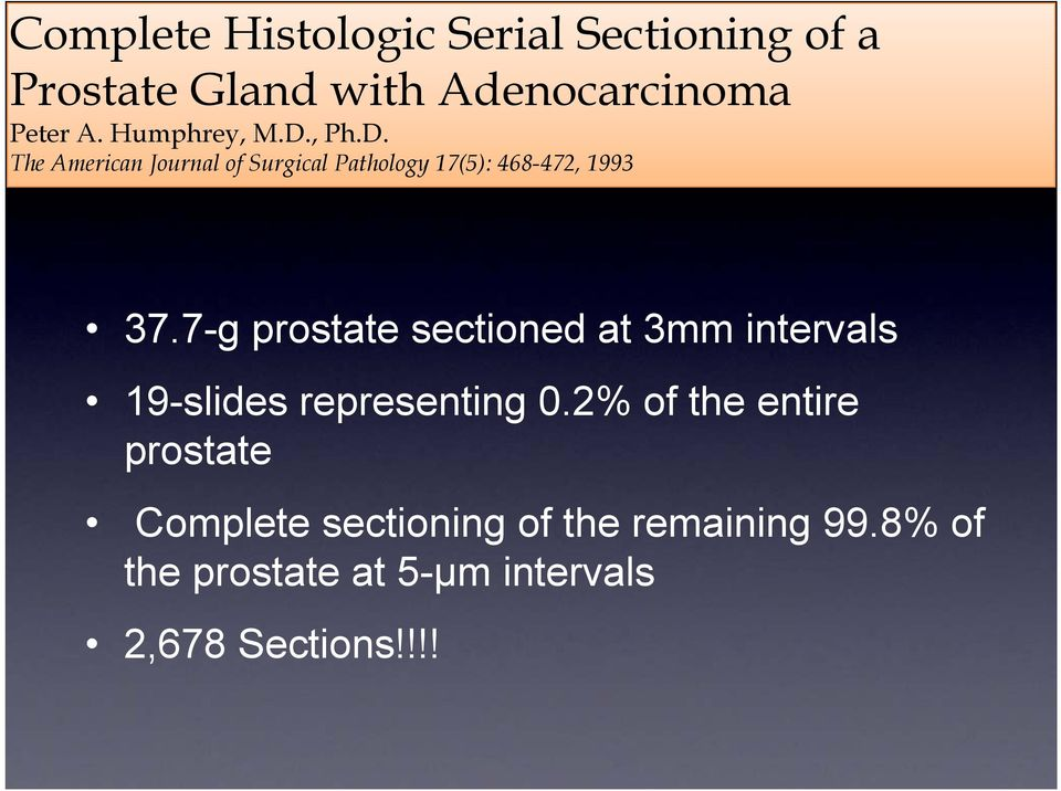 7-g prostate sectioned at 3mm intervals 19-slides representing 0.