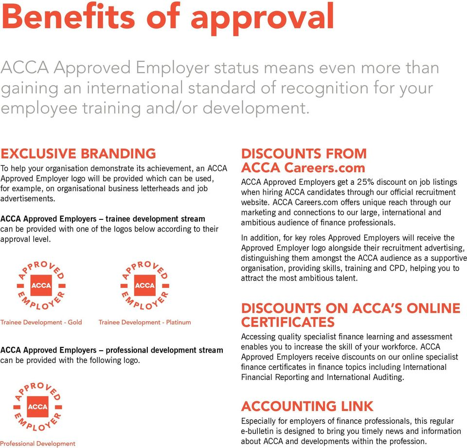 job advertisements. ACCA Approved Employers trainee development stream can be provided with one of the logos below according to their approval level. discounts from ACCA Careers.