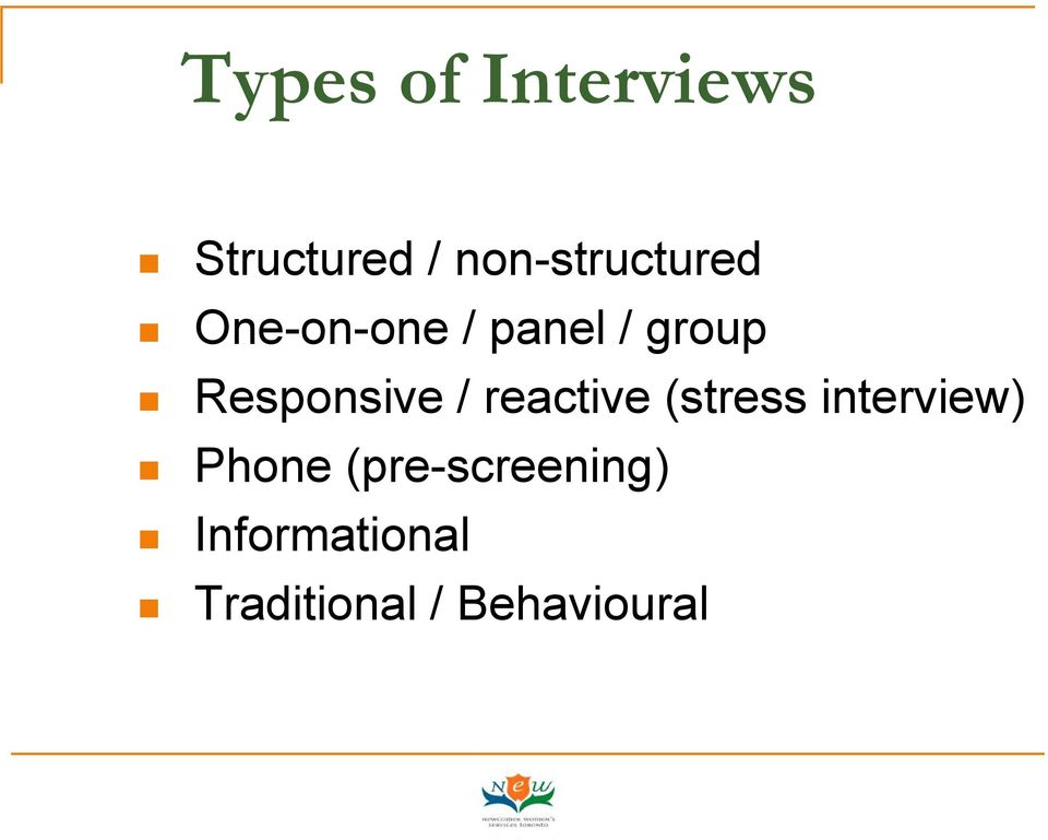 Responsive / reactive (stress interview)