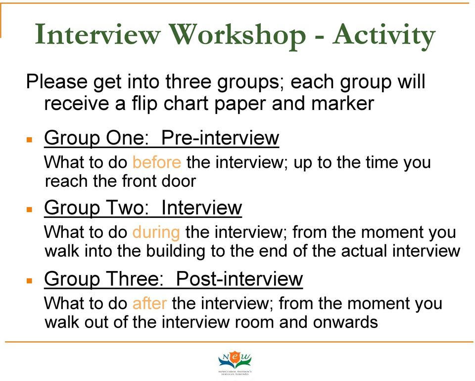 Interview What to do during the interview; from the moment you walk into the building to the end of the actual