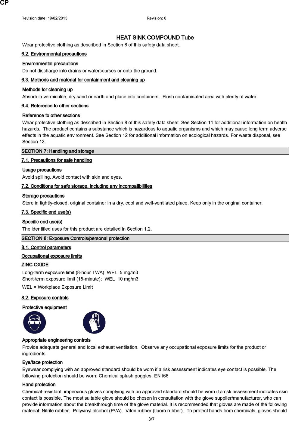 Reference to other sections Reference to other sections Wear protective clothing as described in Section 8 of this safety data sheet. See Section 11 for additional information on health hazards.