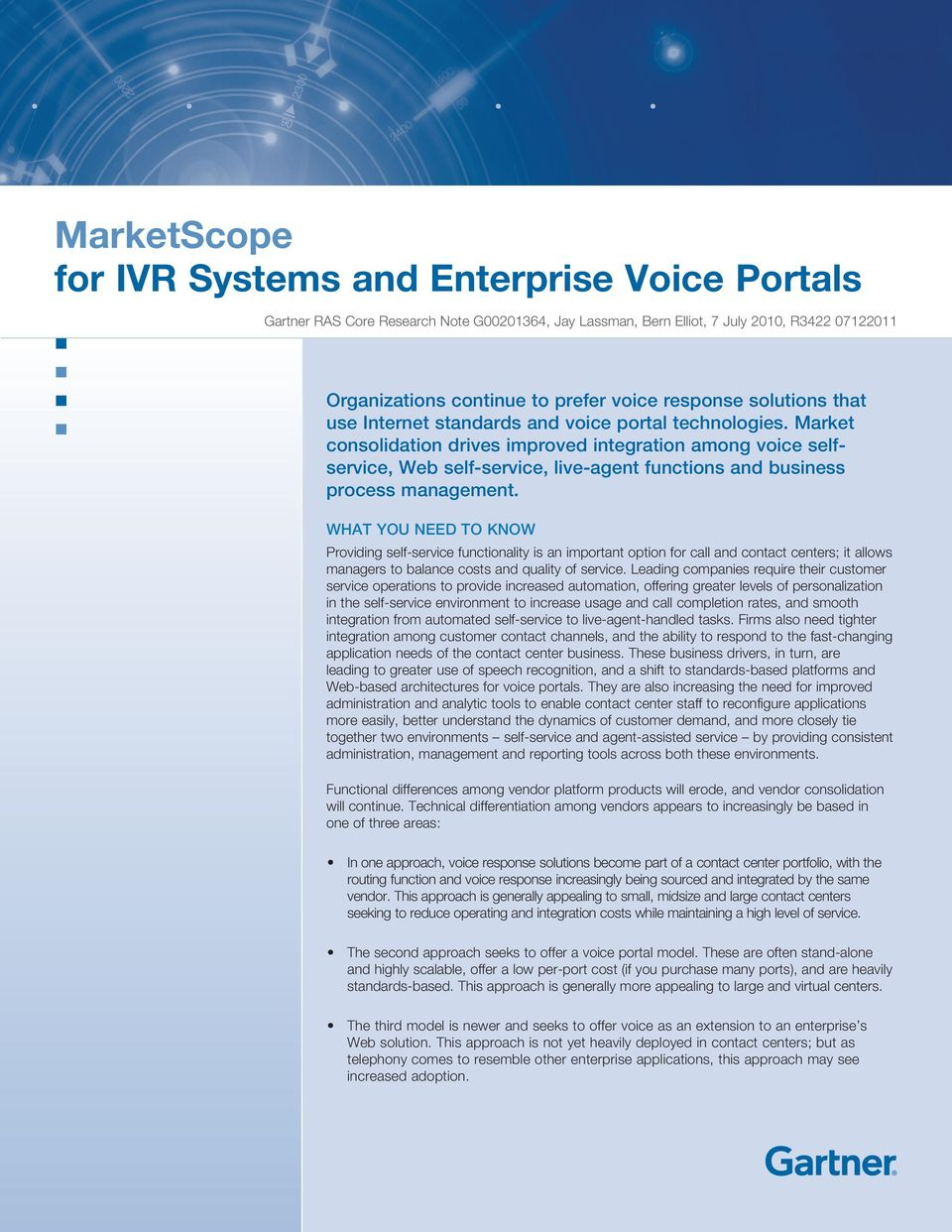 Market consolidation drives improved integration among voice selfservice, Web self-service, live-agent functions and business process management.