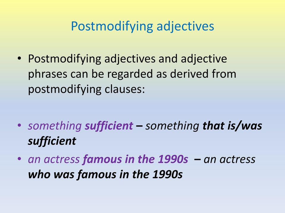 postmodifying clauses: something sufficient something that