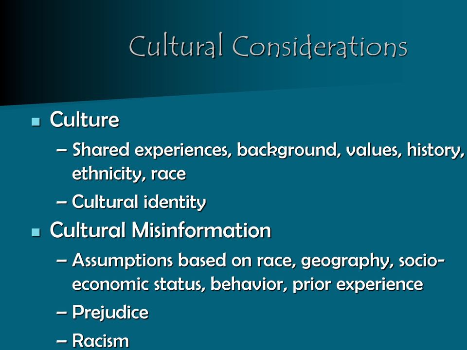 identity Cultural Misinformation Assumptions based on race,