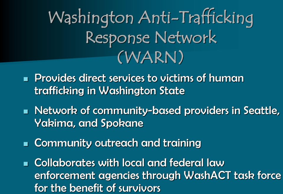 in Seattle, Yakima, and Spokane Community outreach and training Collaborates with