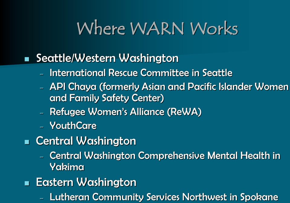 Women s Alliance (ReWA) YouthCare Central Washington Central Washington Comprehensive