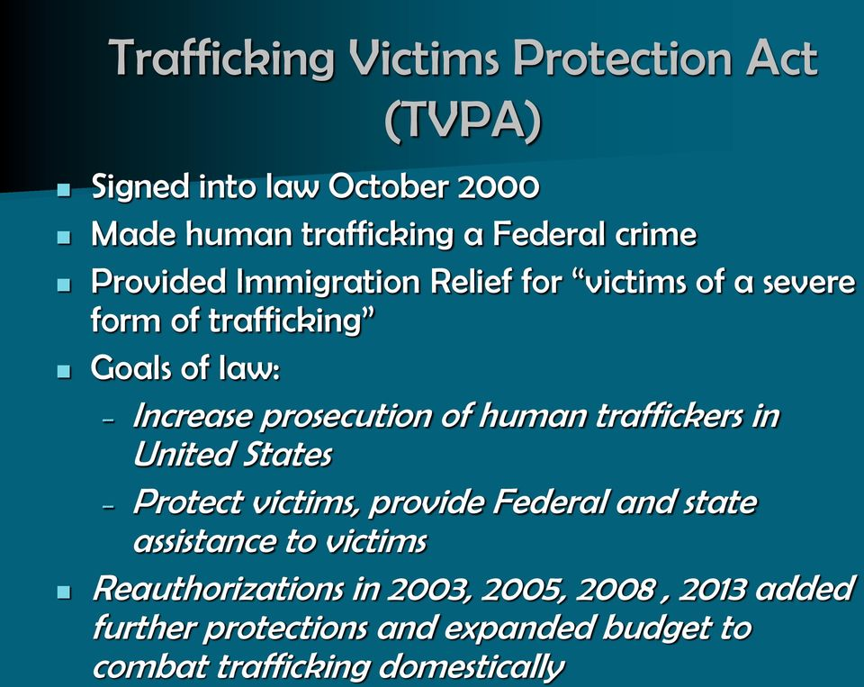 human traffickers in United States Protect victims, provide Federal and state assistance to victims