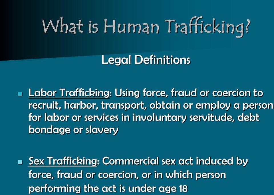 transport, obtain or employ a person for labor or services in involuntary servitude,