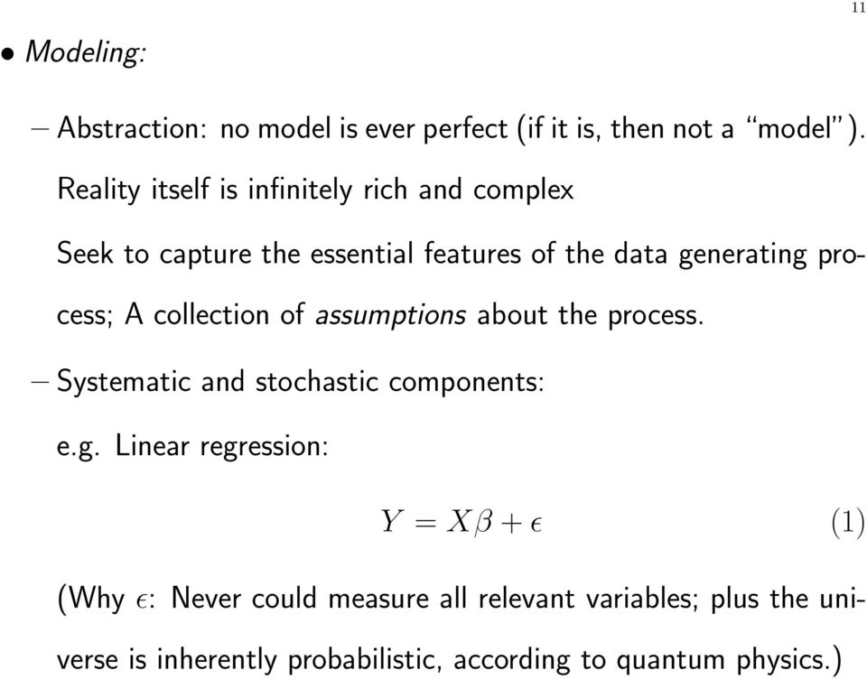 process; A collection of assumptions about the process. Systematic and stochastic components: e.g.