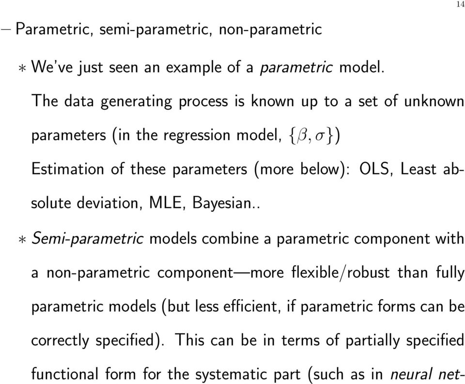 OLS, Least absolute deviation, MLE, Bayesian.