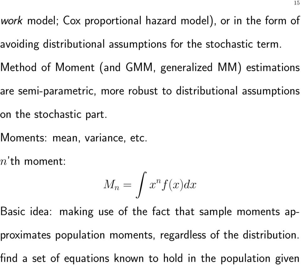 stochastic part. Moments: mean, variance, etc.