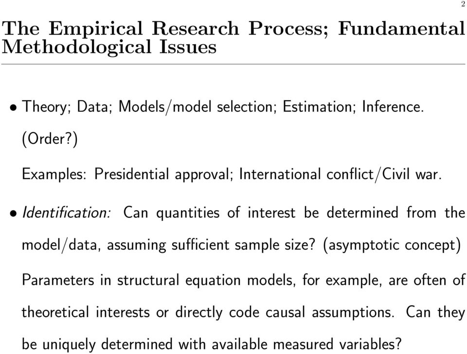 Identification: Can quantities of interest be determined from the model/data, assuming sufficient sample size?