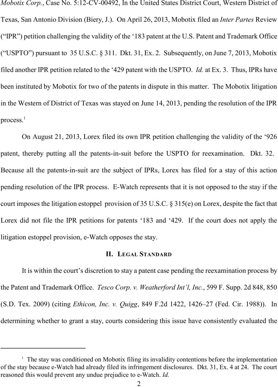31, Ex. 2. Subsequently, on June 7, 2013, Mobotix filed another IPR petition related to the 429 patent with the USPTO. Id. at Ex. 3.