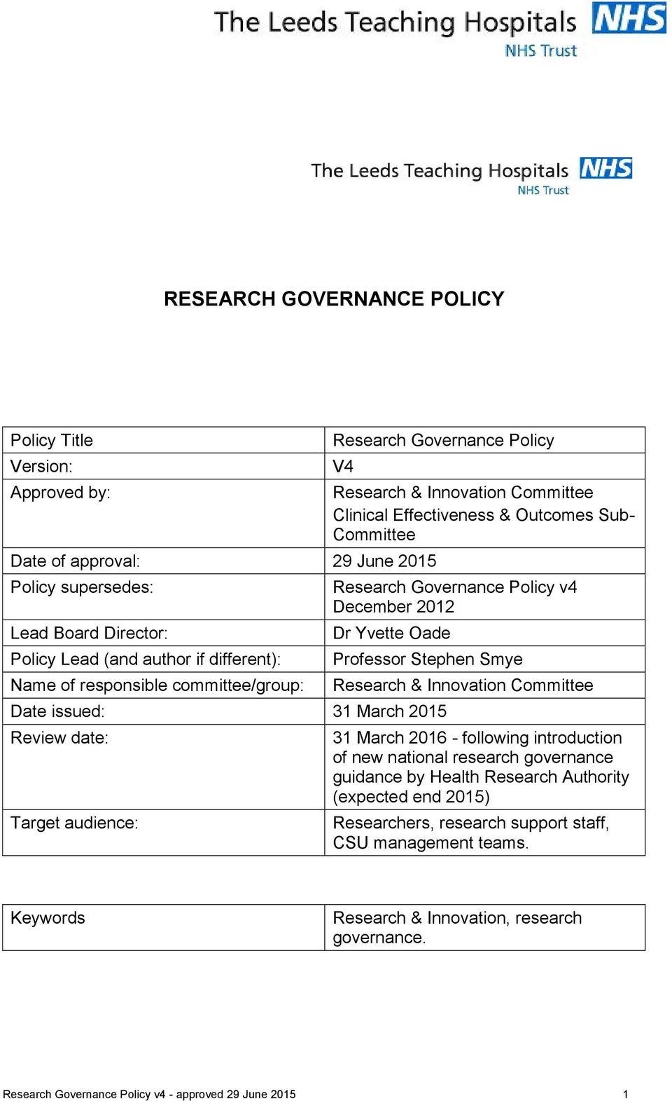 Stephen Smye Date issued: 31 March 2015 Review date: Target audience: Research & Innovation Committee 31 March 2016 - following introduction of new national research governance guidance by Health