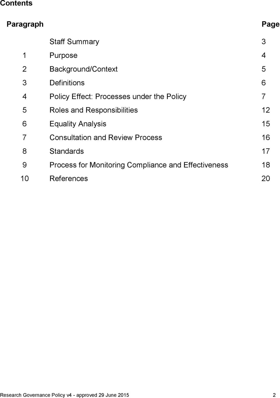 Analysis 15 7 Consultation and Review Process 16 8 Standards 17 9 Process for Monitoring