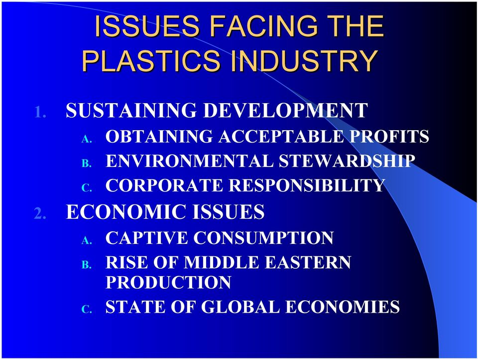 CORPORATE RESPONSIBILITY 2. ECONOMIC ISSUES A.