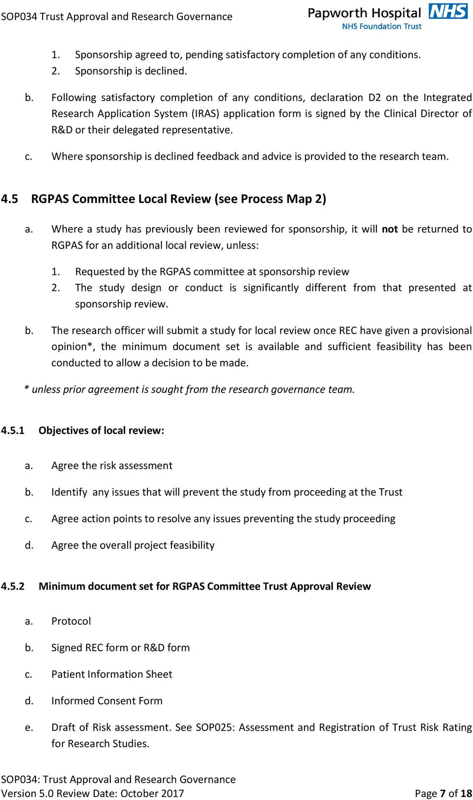 representative. c. Where sponsorship is declined feedback and advice is provided to the research team. 4.5 RGPAS Committee Local Review (see Process Map 2) a.