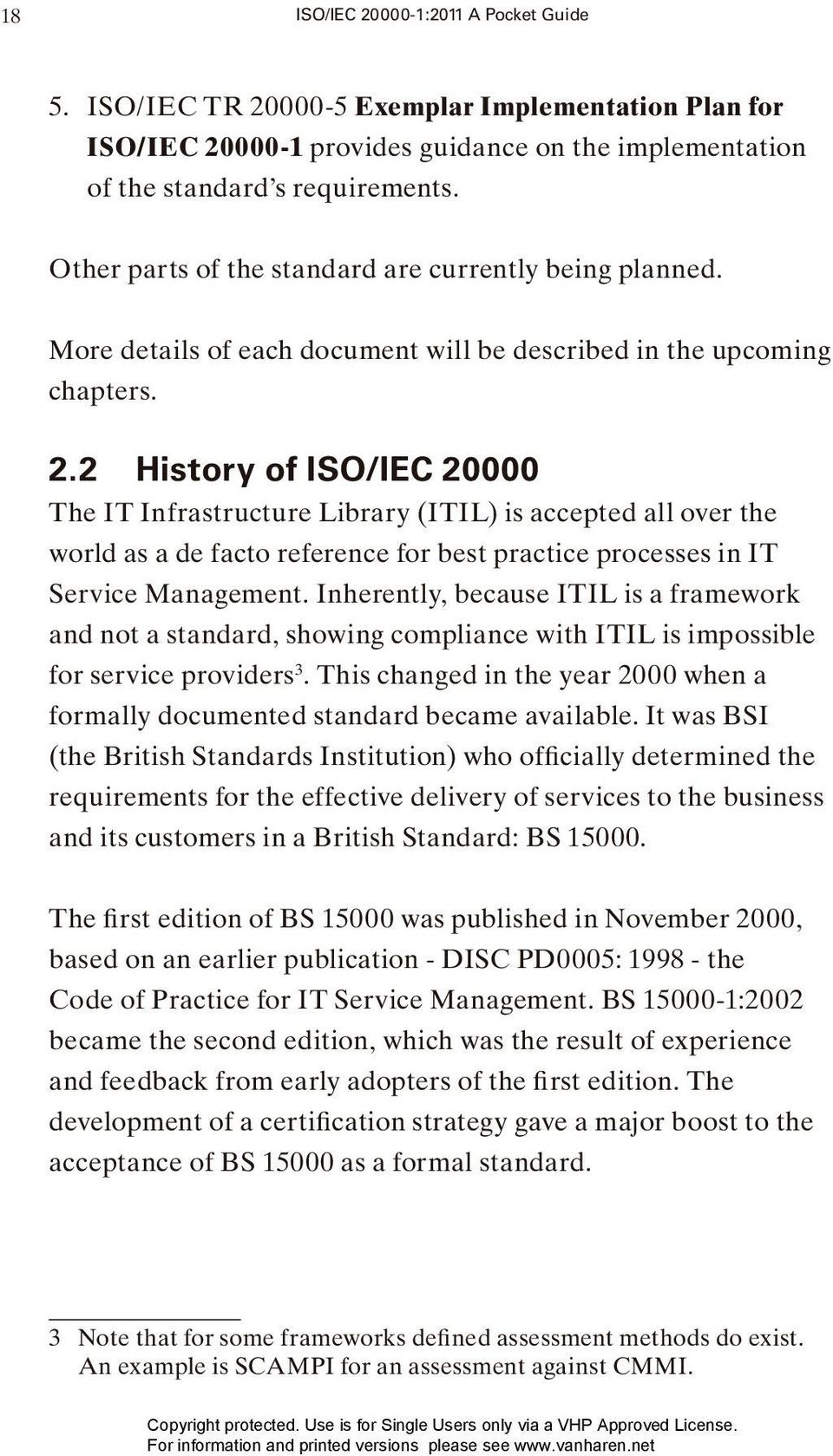 2 History of ISO/IEC 20000 The IT Infrastructure Library (ITIL) is accepted all over the world as a de facto reference for best practice processes in IT Service Management.