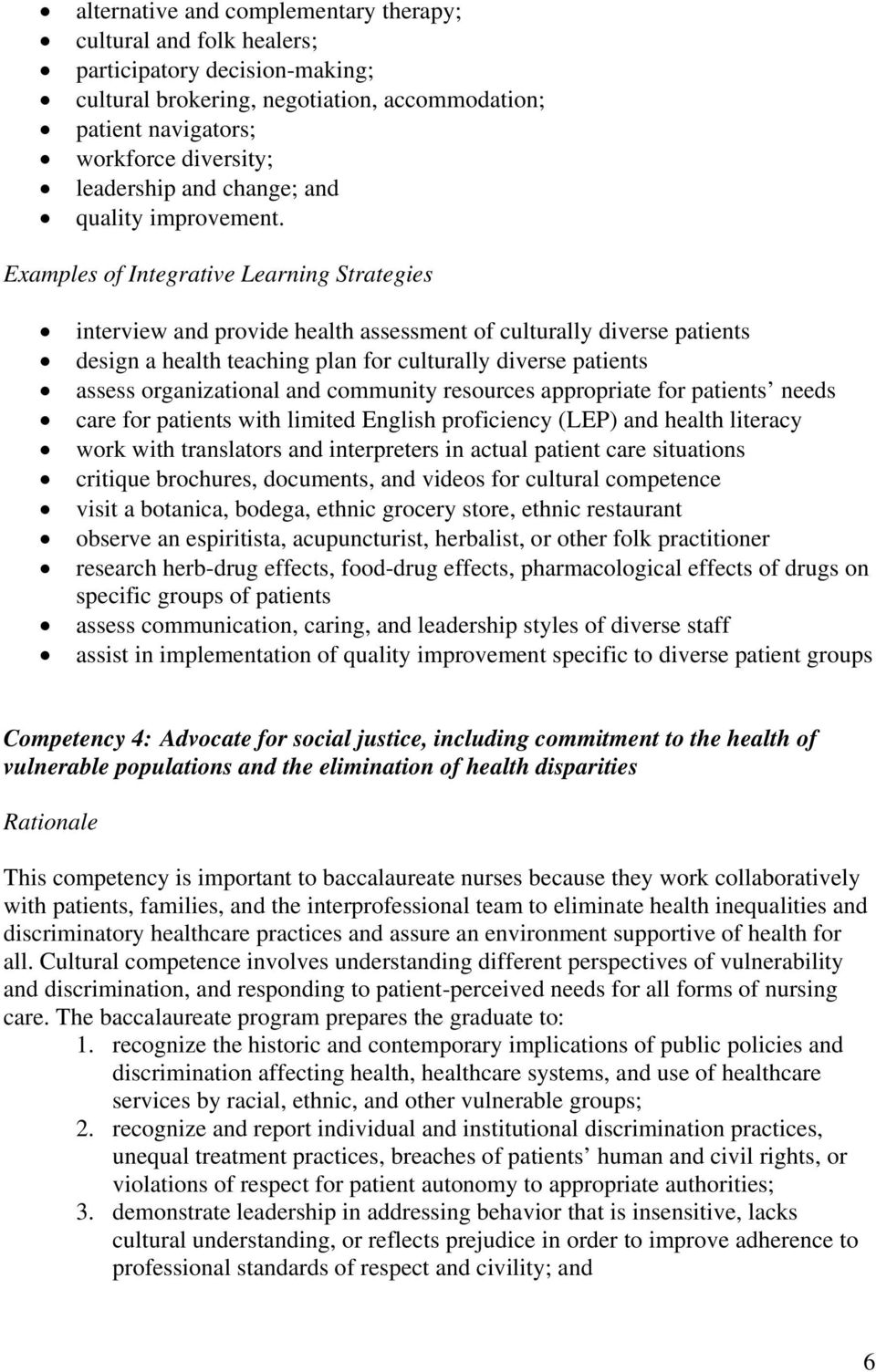 Examples of Integrative Learning Strategies interview and provide health assessment of culturally diverse patients design a health teaching plan for culturally diverse patients assess organizational