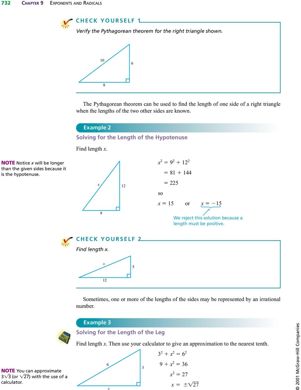 Eample 2 Solving for the Length of the Hypotenuse Find length. NOTE Notice will be longer than the given sides because it is the hypotenuse.
