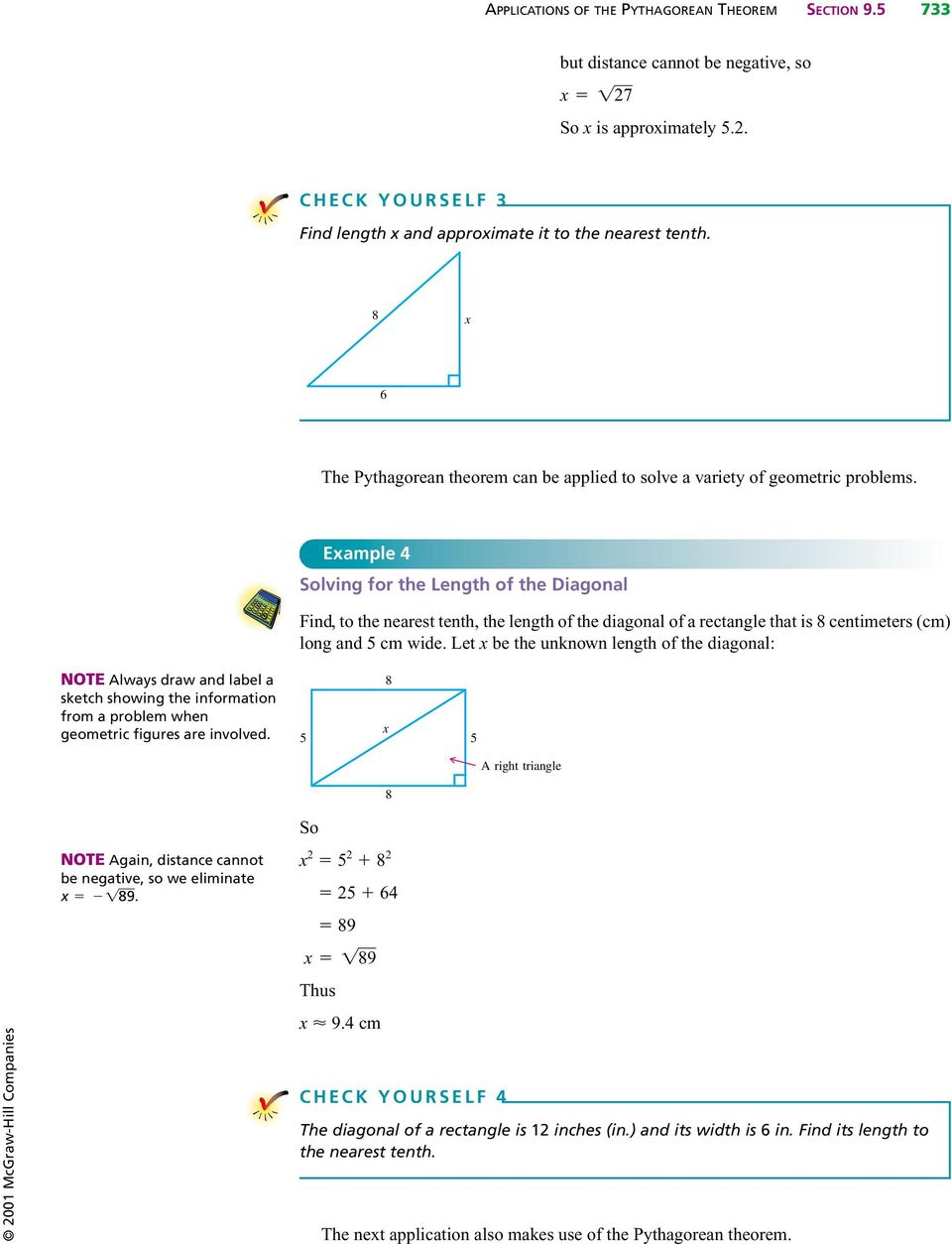 Eample 4 Solving for the Length of the Diagonal Find, to the nearest tenth, the length of the diagonal of a rectangle that is centimeters (cm) long and 5 cm wide.