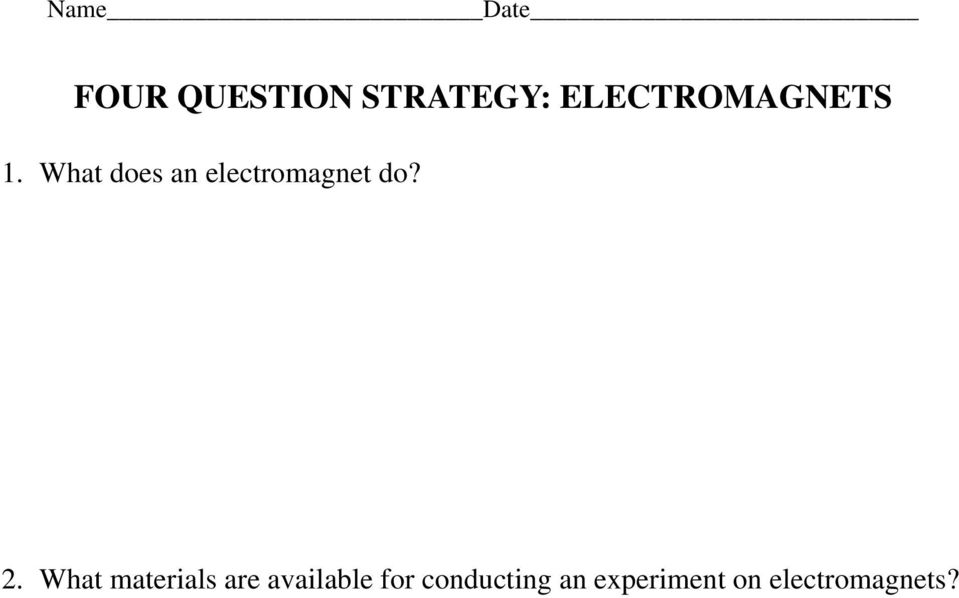 What does an electromagnet do? 2.