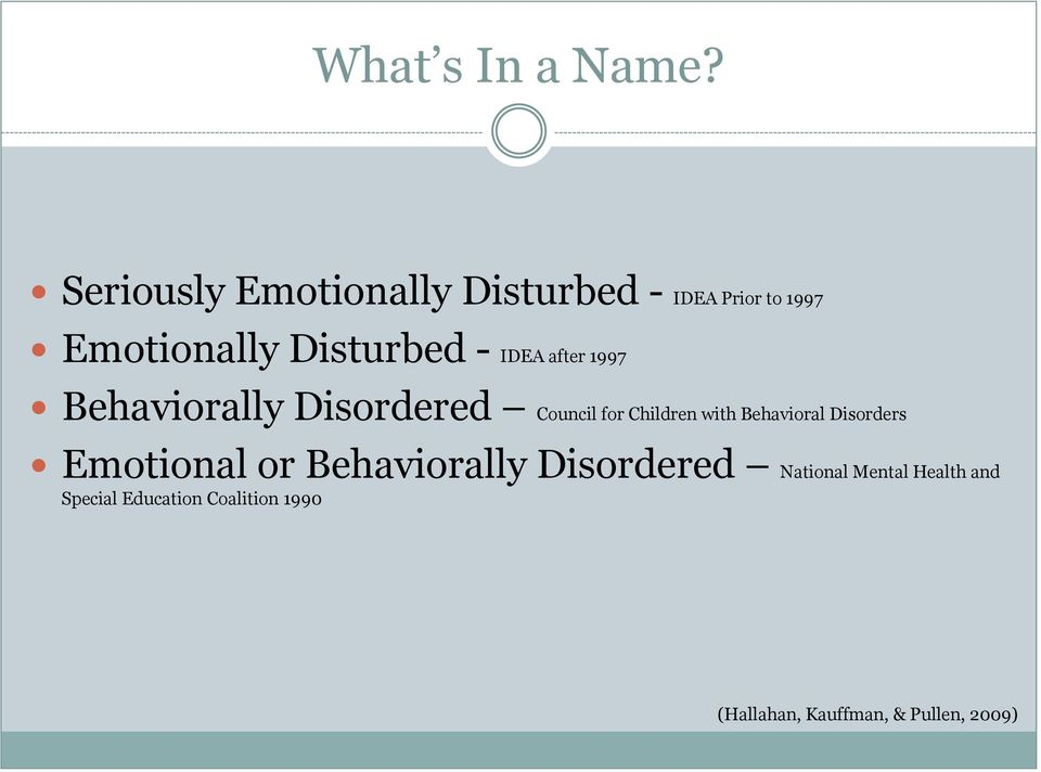 Disturbed - IDEA after 1997 Behaviorally Disordered Council for