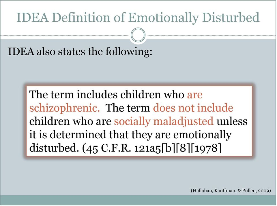 The term does not include children who are socially maladjusted